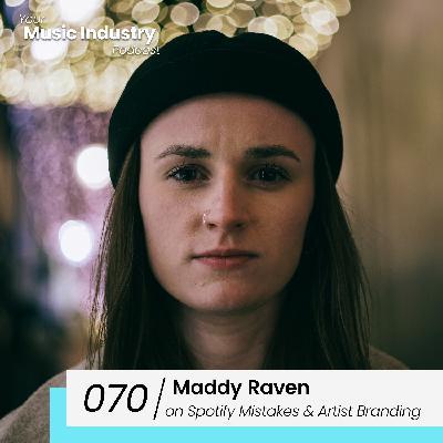 070: Maddy Raven on Burstimo, Artist Branding & Spotify Mistakes