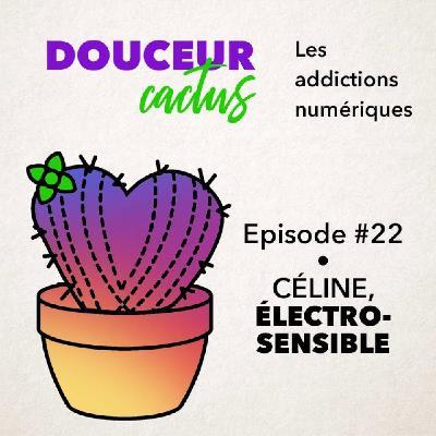 Episode 22 • Céline, électrosensible