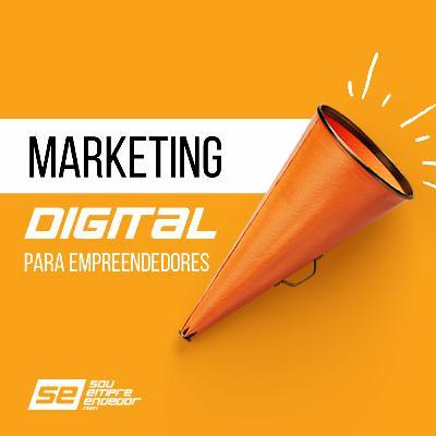 #PODCAST 3 - Marketing Digital Para Empreendedores