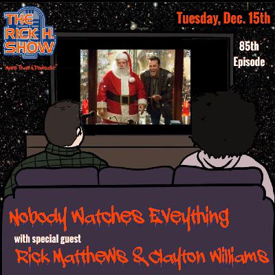 Nobody Watches Everything with special guest Clayton Williams (Season 7 Episode 5)