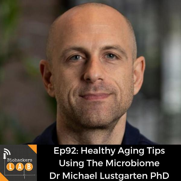 Healthy Aging Tips Using The Microbiome • Dr Michael Lustgarten PhD