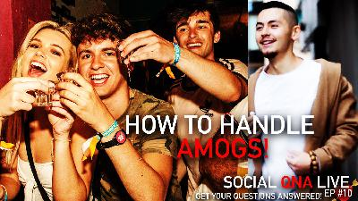 How To Handle AMOGS & Aggressive Males! | Social QNA Live! Ep #10