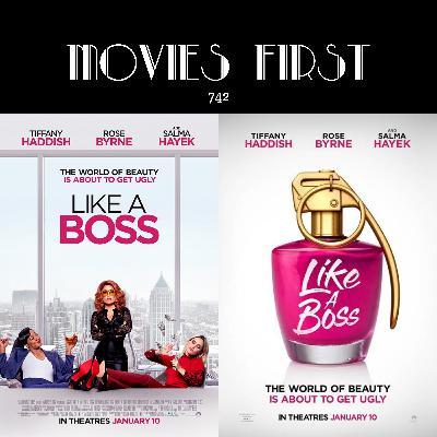 742: Like a Boss (Comedy) (the @MoviesFirst rev)