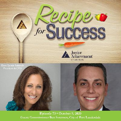 Recipe for Success with Guest Commissioner Ben Sorensen, City of Fort Lauderdale