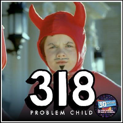 "Episode #318: ""Houston, we have a problem"" | Problem Child (1990)"