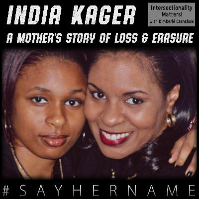 20. India Kager: A Mother's Story of Loss & Erasure