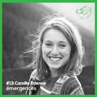 Emergences#13 – Camille Etienne - Graine de possible - Une jeunesse engagée porteuse de nouveaux récits