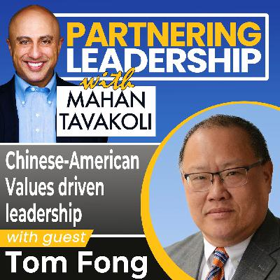 Chinese American Values driven leadership with Tom Fong | Changemaker