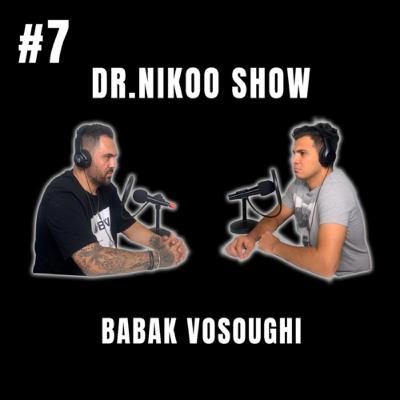 Dr Nikoo Show #7 BABAK VOSOUGHI         بابک وثوقی