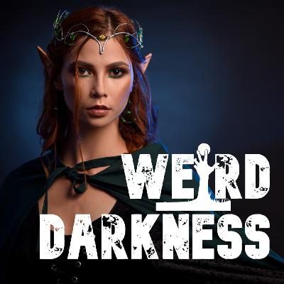 """""""A HISTORY OF ELVES"""" and More Strange True Stories! #WeirdDarkness"""