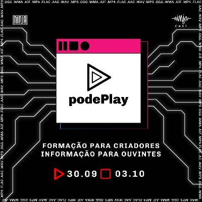 Especial #podePlay - A Semana do Podcast da Mídia NINJA