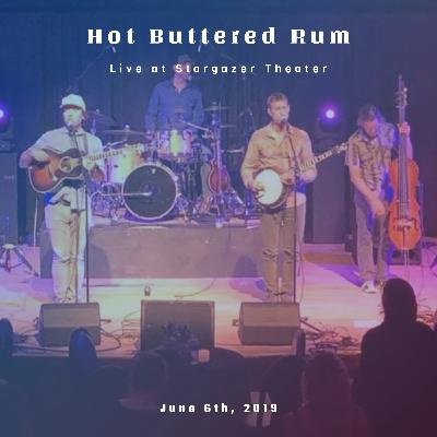 Hot Buttered Rum Live at Stargazer Theater June 6. 2019
