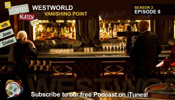 WW – Westworld S2 E9 Vanishing Point - Westworld