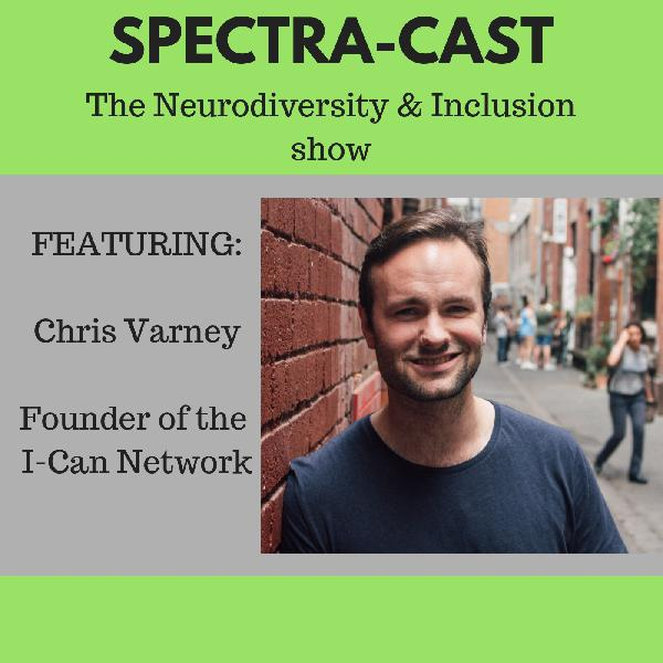 Ep9 - Chris Varney, Founder of the I-Can Network