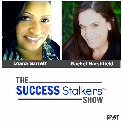 67: Rachel Harshfield: Tips To Building A Thriving and Successful Business.