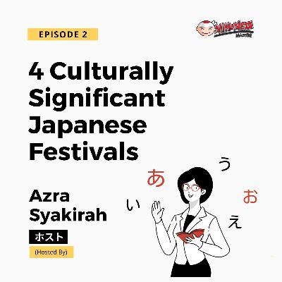 S1E2: Celebrating 4 Significant Japanese Festivals