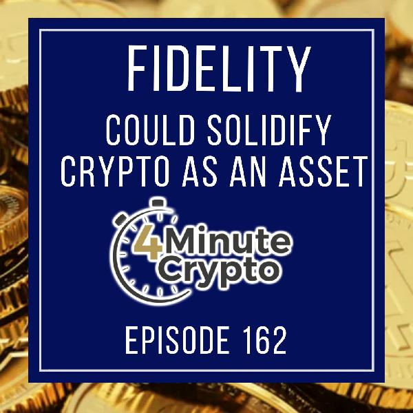 Fidelity Could Single Handedly Solidify Crypto as A New Asset Class