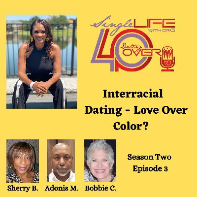 Interracial Dating- Love Over Color?
