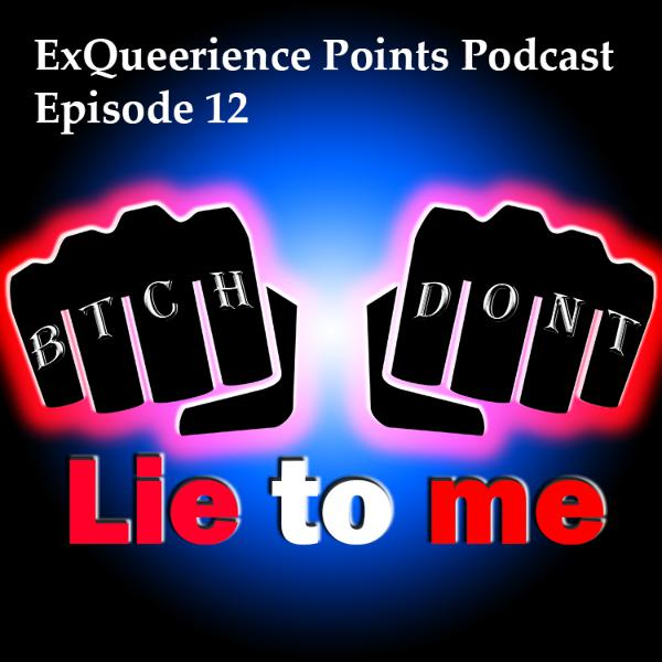 Episode 12 Bitch Don't Lie to Me!