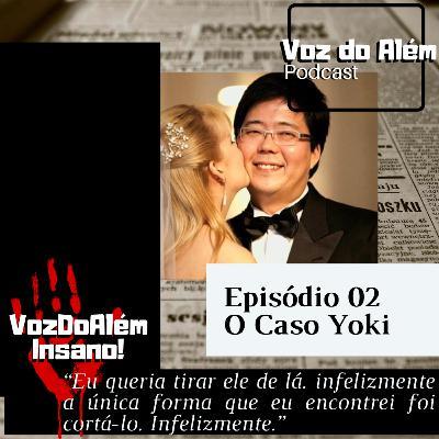 Voz do Além #02 - O Caso Yoki