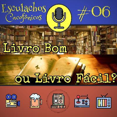 EP #06 - Livro Bom ou Livro Fácil?