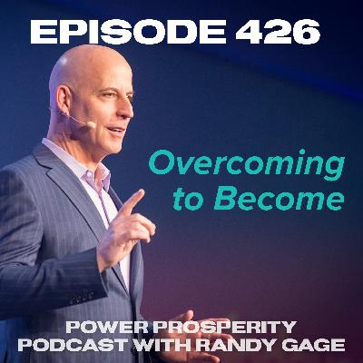 Episode 426: Overcoming to Become
