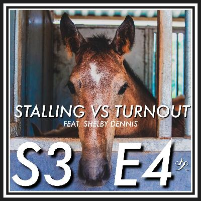 4 || Stalling vs. Turnout (Feat. Shelby Dennis)