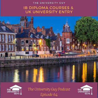 Episode 64: Exploring IB Diploma Courses and UK university entry