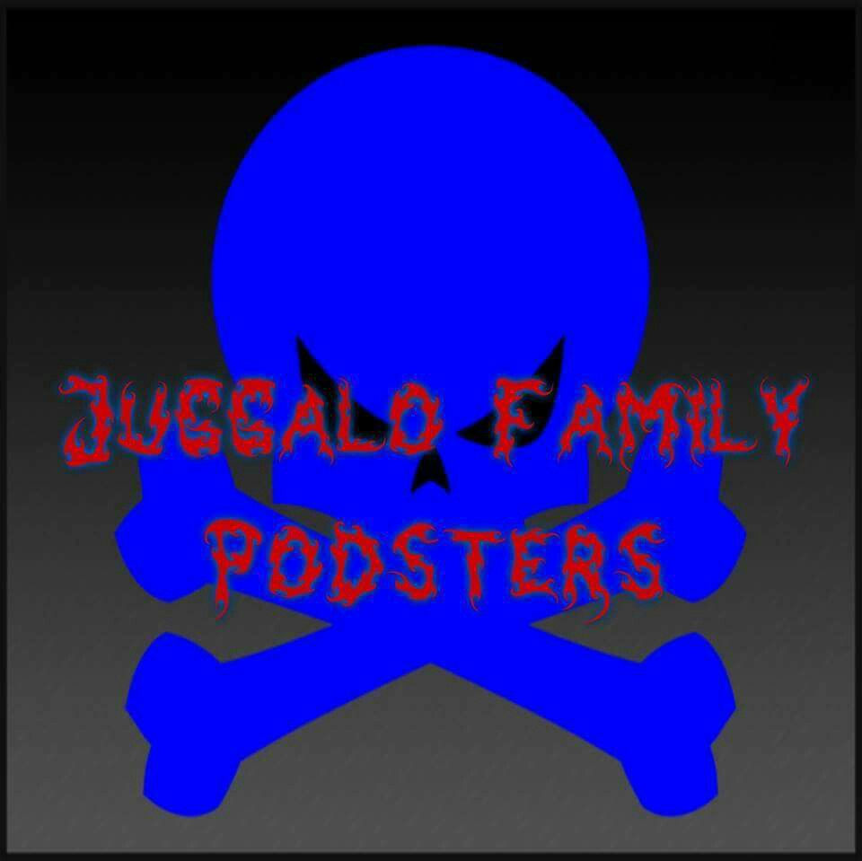 Juggalo Family Podsters!