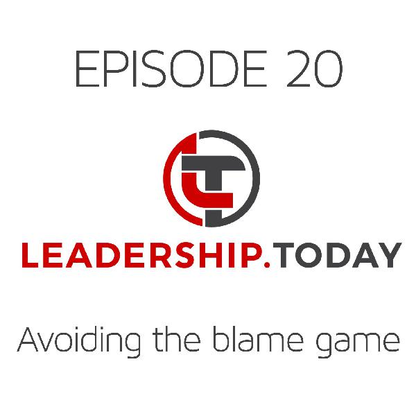 Episode 20 - Avoiding the Blame Game