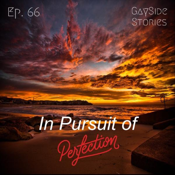 Ep. 66 - In Pursuit of Perfection (feat. Harold, Jordan & Dayja)