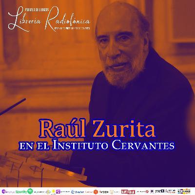 #249: Raúl Zurita en el Instituto Cervantes