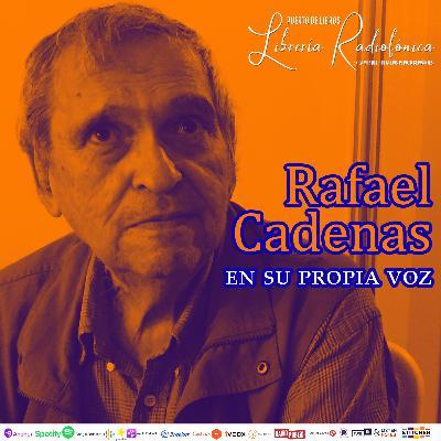 #280: Rafael Cadenas en su propia voz