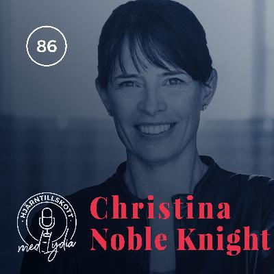 86. Christina Noble Knight – Mad Women