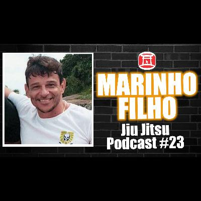 MARINHO FILHO - SENSEI SPORTV - Jiu Jitsu Podcast 23