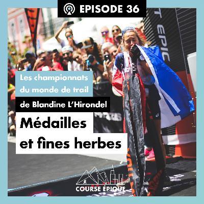 """#36 """"Médailles et fines herbes"""", les championnats du monde de trail de Blandine L'Hirondel"""