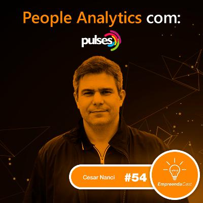People Analytics com: Cesar Nanci | Pulses | #EP54