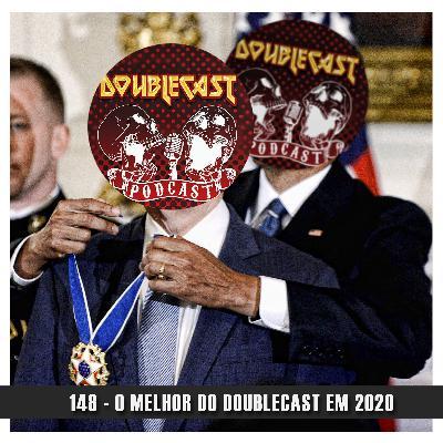 Doublecast 148 - O melhor do Doublecast em 2020