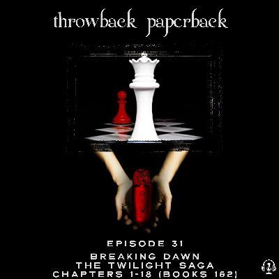 Episode 31 - Breaking Dawn: Chapters 1-18