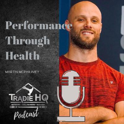 Episode #32 - Performance Through Health - Martin McPhilimey