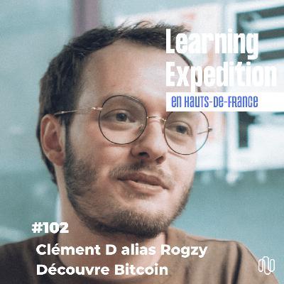 #102 - Clément alias Rogzy /// Bitcoin pour les nuls - Découvre Bitcoin