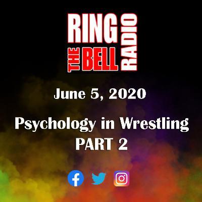 Psychology in Wrestling PART 2 - 6/5/20