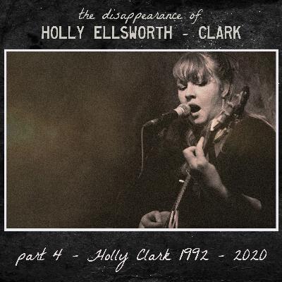 the Disappearance of Holly Ellsworth Clark - Part 4 - Holly Clark 1992 - 2020
