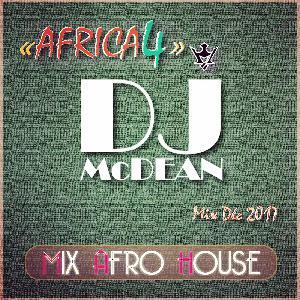 Dj MCDEAN : Afro Deep & Afro House 2017 Episode 7 - AFRICA 4
