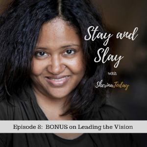 Episode 8 - BONUS - A Listener's question on Vision