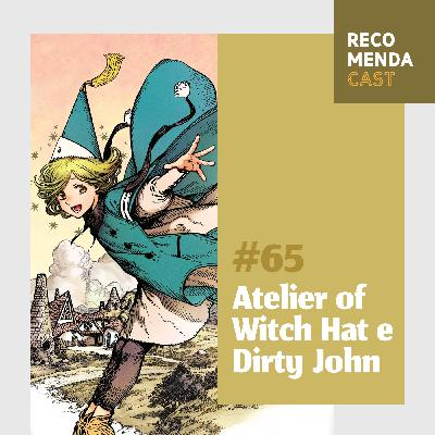 #65 - Atelier of Witch Hat e Dity John