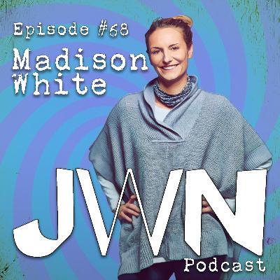 JWN #68: Madison White