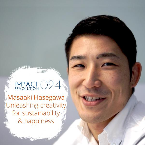 024 Masaaki Hasegawa: Unleashing creativity for sustainability and happiness