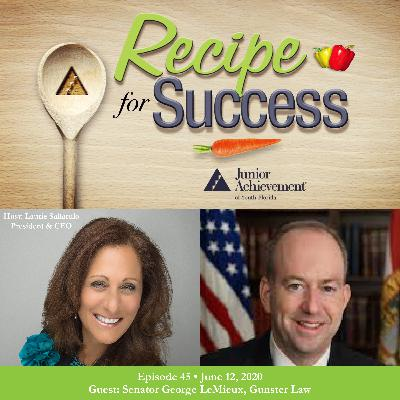 Recipe for Success with Guest Senator George LeMieux, Gunster Law