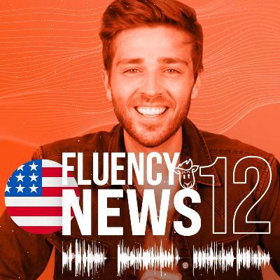 Fluency News #12